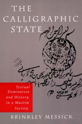 The Calligraphic StateTextual Domination and History in a Muslim Society
