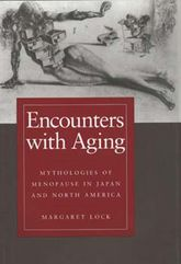 Encounters with AgingMythologies of Menopause in Japan and North America