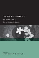 Diaspora without HomelandBeing Korean in Japan