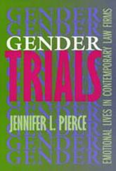 Gender TrialsEmotional Lives in Contemporary Law Firms$