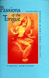 Passions of the TongueLanguage Devotion in Tamil India, 1891-1970