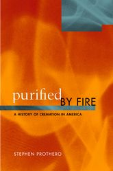 Purified by FireA History of Cremation in America