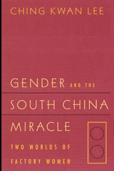 Gender and the South China MiracleTwo Worlds of Factory Women