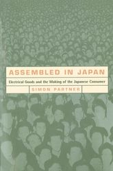 Assembled in Japan – Electrical Goods and the Making of the Japanese Consumer - California Scholarship Online