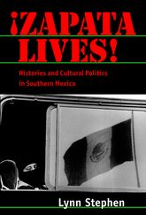 Zapata Lives!Histories and Cultural Politics in Southern Mexico