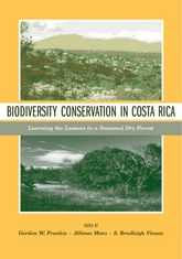 Biodiversity Conservation in Costa RicaLearning the Lessons in a Seasonal Dry Forest