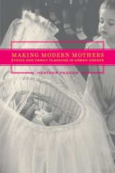Making Modern MothersEthics and Family Planning in Urban Greece