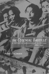 The Colonial BastilleA History of Imprisonment in Vietnam, 1862-1940$