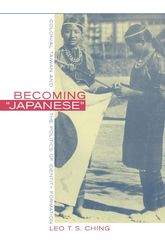 "Becoming ""Japanese""Colonial Taiwan and the Politics of Identity Formation$"