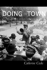 Doing the Town – The Rise of Urban Tourism in the United States, 1850-1915 - California Scholarship Online