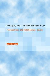 Hanging Out in the Virtual PubMasculinities and Relationships Online$