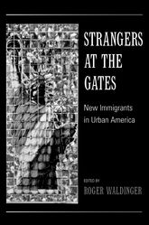 Strangers at the GatesNew Immigrants in Urban America$