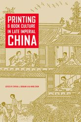 Printing and Book Culture in Late Imperial China$
