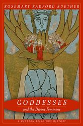 Goddesses and the Divine FeminineA Western Religious History