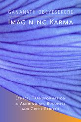 Imagining KarmaEthical Transformation in Amerindian, Buddhist, and Greek Rebirth