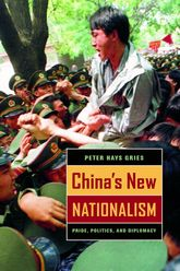 China's New NationalismPride, Politics, and Diplomacy