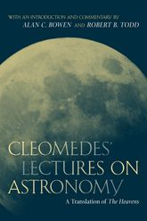 Cleomedes' Lectures on Astronomy – A Translation of  The Heavens - California Scholarship Online