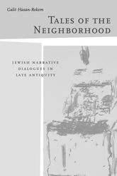 Tales of the NeighborhoodJewish Narrative Dialogues in Late Antiquity