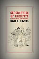 Geographies of Identity in Nineteenth-Century Japan$