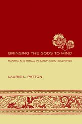 Bringing the Gods to MindMantra and Ritual in Early Indian Sacrifice