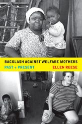 Backlash against Welfare Mothers: Past and Present
