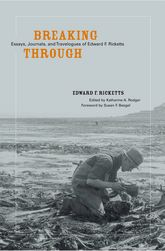 Breaking Through – Essays, Journals, and Travelogues of Edward F. Ricketts - California Scholarship Online