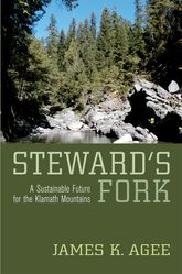 Steward's ForkA Sustainable Future for the Klamath Mountains