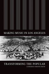 Making Music in Los AngelesTransforming the Popular