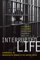 Interrupted LifeExperiences of Incarcerated Women in the United States