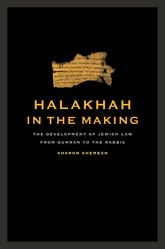 Halakhah in the MakingThe Development of Jewish Law from Qumran to the Rabbis