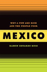 MexicoWhy a Few Are Rich and the People Poor$
