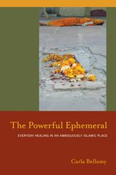 The Powerful Ephemeral: Everyday Healing in an Ambiguously Islamic Place