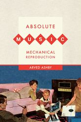Absolute Music, Mechanical Reproduction$