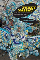 Funky NassauRoots, Routes, and Representation in Bahamian Popular Music