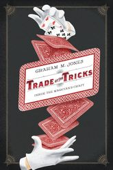 Trade of the TricksInside the Magician's Craft