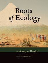 Roots of EcologyAntiquity to Haeckel