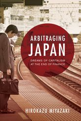 Arbitraging JapanDreams of Capitalism at the End of Finance