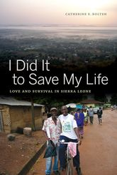 I Did It to Save My LifeLove and Survival in Sierra Leone