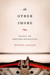 The Other ShoreEssays on Writers and Writing