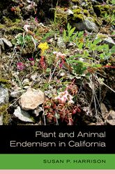 Plant and Animal Endemism in California$