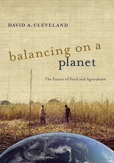 Balancing on a Planet – The Future of Food and Agriculture - California Scholarship Online