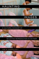 Haunting Images: A Cultural Account of Selective Reproduction in Vietnam