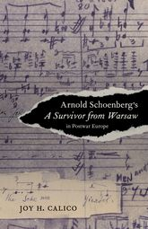 Arnold Schoenberg's A Survivor from Warsaw in Postwar Europe$
