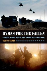 Hymns for the Fallen – Combat Movie Music and Sound after Vietnam - California Scholarship Online