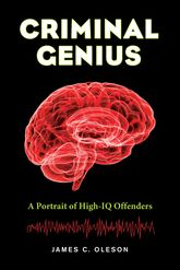 Criminal GeniusA Portrait of High-IQ Offenders