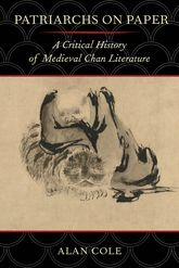 Patriarchs on PaperA Critical History of Medieval Chan Literature$
