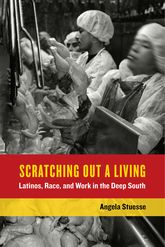 "Scratching Out a Living: ""Latinos, Race, and Work in the Deep South"""