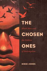 The Chosen OnesBlack Men and the Politics of Redemption