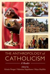 Anthropology of CatholicismA Reader$
