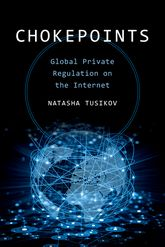 ChokepointsGlobal Private Regulation on the Internet